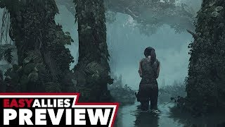 Shadow of the Tomb Raider - Easy Allies Preview