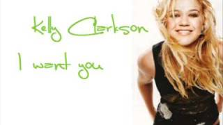 Watch Kelly Clarkson I Want You video