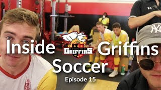 What is it Like to be a College Soccer Player? | Inside Griffins Soccer | Episode 15