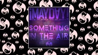 ¡MAYDAY! - Something In The Air (Feat. Femi Kuti)