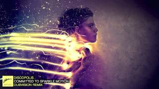 Discopolis - Committed to Sparkle Motion (DubVision Remix)