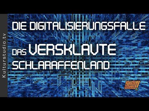 Die Digitalisierungsfalle - Das versklavte Schlaraffenland