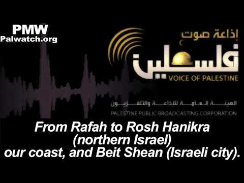 "Song on PA radio includes all of Israel as ""my land"": ""From Rafah to Rosh Hanikra"""