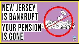 New Jersey Is BANKRUPT and Your Pensions Will Be Taken Away! This Is A Warning!