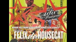 Felix da Housecat - Madame Hollywood ( Tiga