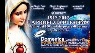 1917 - 2017 LA FINE DEL POTERE DI SATANA: quale futuro? - BARI