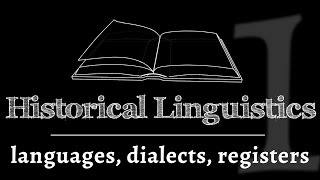 Intro to Historical Linguistics: Languages, Dialects & Registers (lesson 1 of 4)