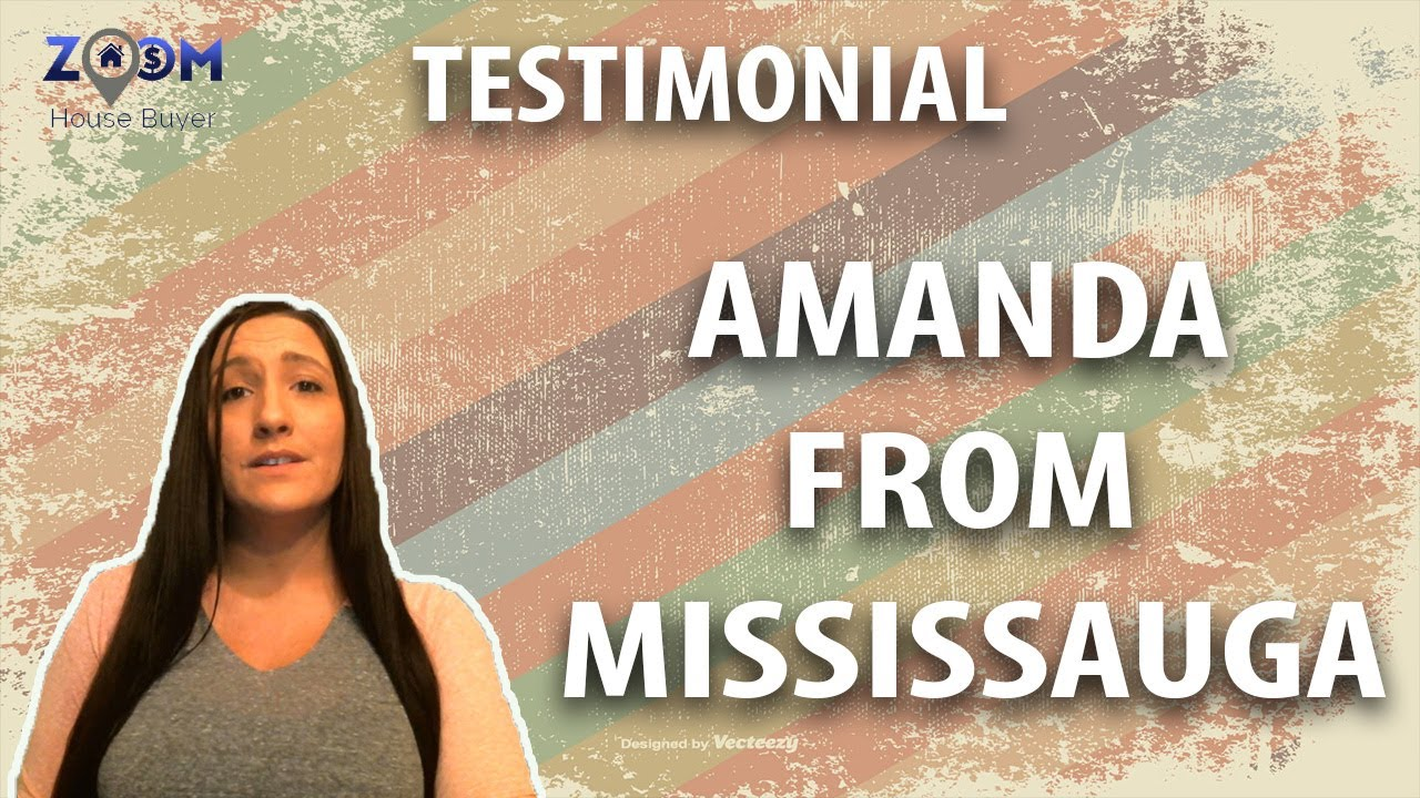 Quick House Buyer Toronto | Zoom House Buyer Testimonial - Amanda from Mississauga