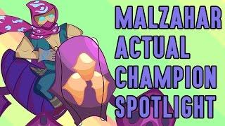 Malzahar ACTUAL Champion Spotlight