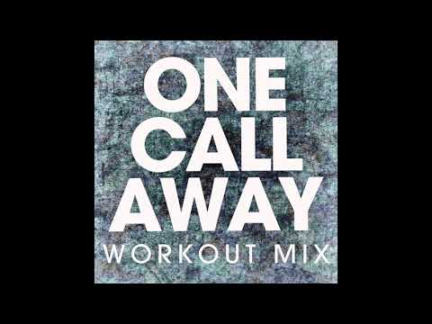 One Call Away (Workout Remix)