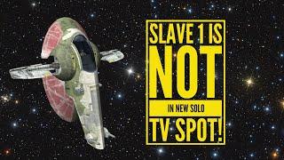 Slave 1 is NOT in Solo TV Spot