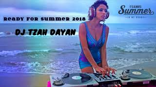 ♫ Dj Tzah Dayan - Ready for Summer 2018 ♫