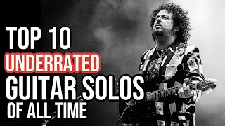TOP 10 UNDERRATED GUITAR SOLOS OF ALL TIME