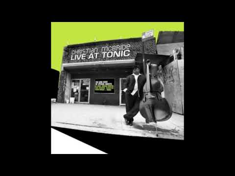Christian McBride ‎– Live at Tonic - Disc 3/3: Night Two [1.11.05] (2006) mp3