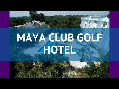 MAYA CLUB GOLF HOTEL 4* Турция Сиде обзор – отель МАЙЯ КЛАБ ГОЛФ ХОТЕЛ 4* Сиде видео обзор