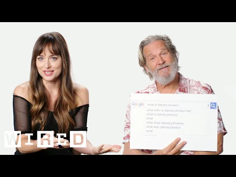 Dakota Johnson & Jeff Bridges Answer the Webs Most Searched Questions | WIRED