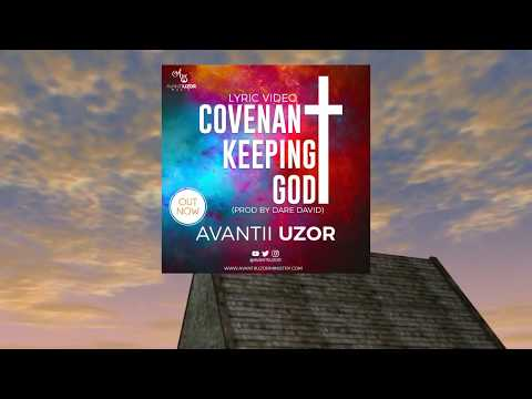 Avantii Uzor - Covenant Keeping God | Gospel music 2018