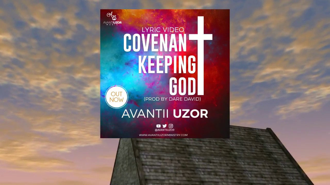 COVENANT KEEPING GOD - Avantii Uzor [@AvantiiUzor]