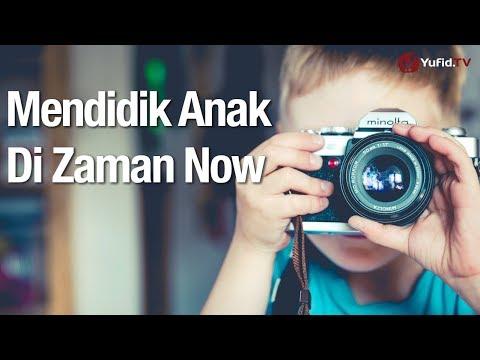 mendidik-anak-di-zaman-now---ustadz-abdullah-zaen,-lc.,-ma