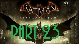 Batman: Arkham Knight Walkthrough [Part 23 - Simon Stagg and the Toxin] 1080p HD