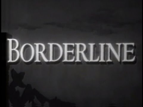 Borderline (1950) [Crime] [Drama] [Romance]