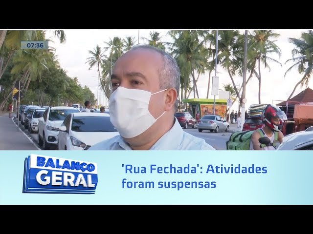 'Rua Fechada': Atividades foram suspensas para conter avanço da Covid-19