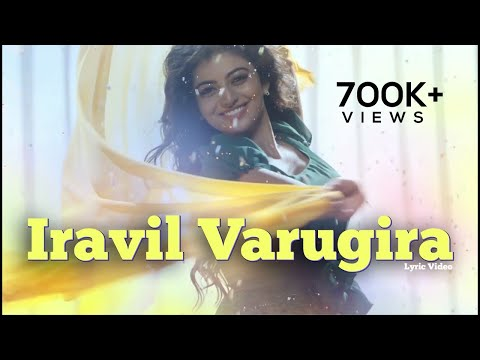 Iravil Varukira Song Lyrics From En Aaloda Seruppa Kaanom