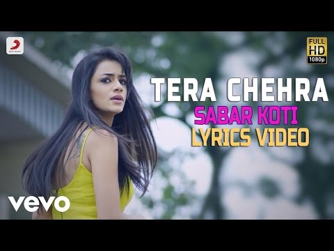 Sabar Koti - Tera Chehra| Lyrics Video