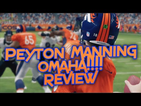 Peyton Manning Review (OMAHA!!!!!)