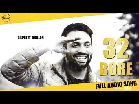 32 Bore (Full Audio) | Dilpreet Dhillon | Punjabi Song Collection | Speed Records