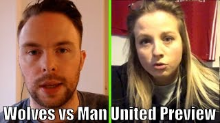 Man United can BEAT Barcelona! Wolves vs Manchester United Preview with Sophie Richards