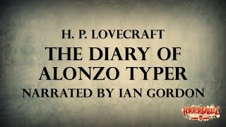 """The Diary of Alonzo Typer"" by H. P. Lovecraft / A HorrorBabble Production"