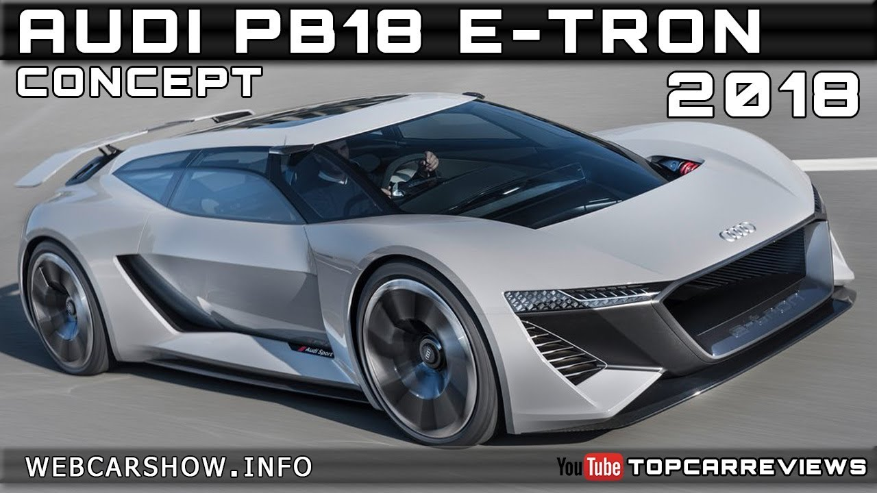 2018 Audi Pb18 E Tron Concept Review Rendered Price Specs Release Date Youtube