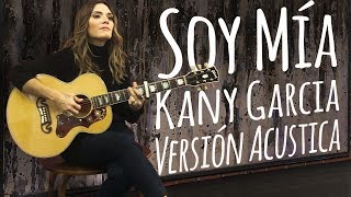 Natti Natasha - Soy Mía [Version Acustica ] ft. Kany Gracía