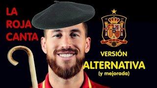 LA ROJA CANTA (VERSIÓN ALTERNATIVA MEJORADA) Himno oficial de la selección española 2016