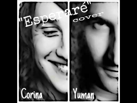 """Corina & Yuman """"Esperaré"""" cover"""