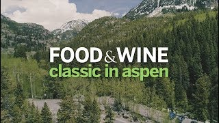 Join the Party! Highlights from the Food & Wine Classic in Aspen 2019