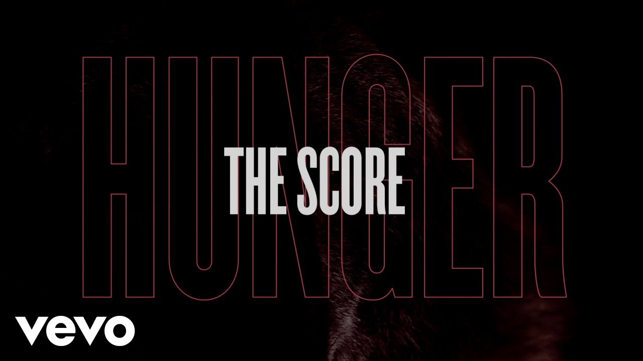 Download The Score - Hunger (Lyric Video)