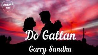 Garry Sandhu - Do Gallan: Let's Talk (Lyrics) HD