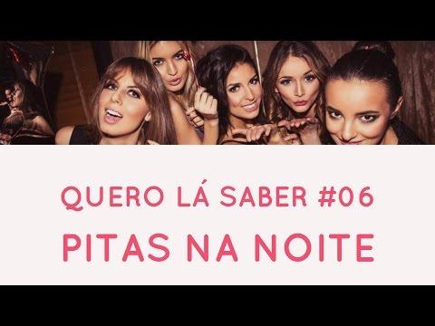 Quero Lá Saber #06 - Pitas na Noite