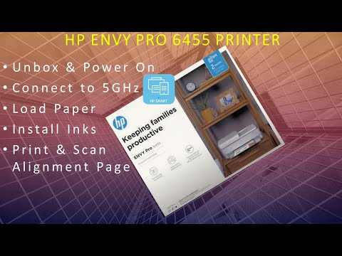 HP Envy Pro 6452| 6455 AiO printer : Unbox, Setup, Connect to 5Ghz, Load paper, Scan alignment page