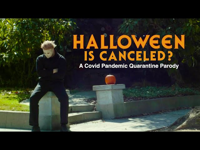 """Halloween Is Canceled"" - A Covid Pandemic Quarantine Parody"