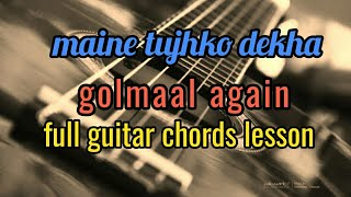 Maine tujhko dekha, golmaal again full guitar easy chords lesson