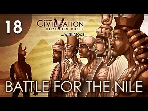 Let's Play Civ 5 (Mods) - Battle for the Nile - Episode 18