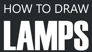 How To Draw A Lamp - Desk Lamp Drawing (Light Bulb & Lamp Shade)