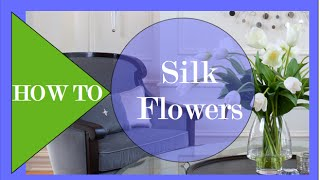 How To decorate with SILK FLOWERS - Interior Design