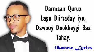 Asad Qarni Hees Cusub Ilwaad Lyrics 2018
