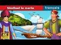 Sindbad le Marin | Histoire Pour S'endormir | Histoire Pour Les Petit | Contes De Fées Français