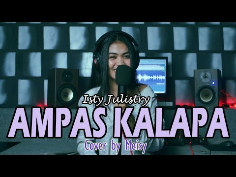 Meisy - AMPAS KALAPA (Isty Julistry Cover)