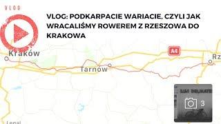 VLOG: Podkarpacie wariacie, czyli jak wracaliśmy rowerem z Rzeszowa do Krakowa
